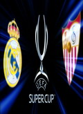 Descargar Final SuperCopa de Europa 2016: Real Madrid – Sevilla.