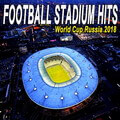 Descargar Football Stadium Hits: The World Cup Russia 2018 Edition