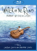 Water on The Road – Eddie Vedder. [Videoclips]