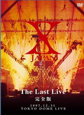 X Japan (The Last Live) Live Tokyo Dome. [Videoclips]