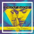 Chillout Seasons: Valentines Day Collection
